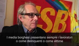 [Video] Ken Loach: la lotta dei lavoratori REAR, la miseria del cinema italiano